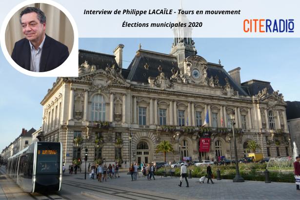 Philippe Lacaïle, Tours en mouvement - Élections Municipales de Tours 2020