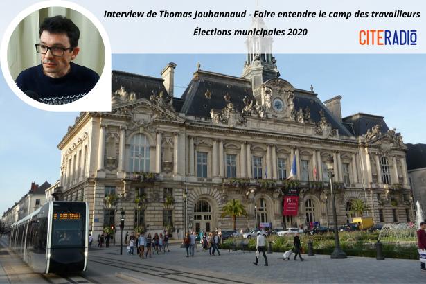 Thomas Jouhannaud, Lutte Ouvrière - Faire entendre le camp des travailleurs - Élections Municipales de Tours 2020