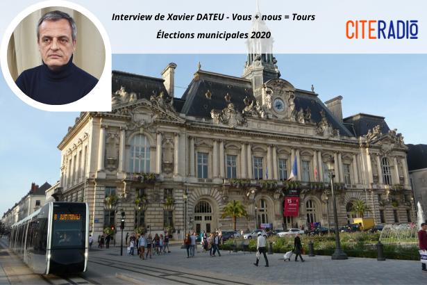 Xavier Dateu, Vous + Nous = Tours - Élections Municipales de Tours 2020