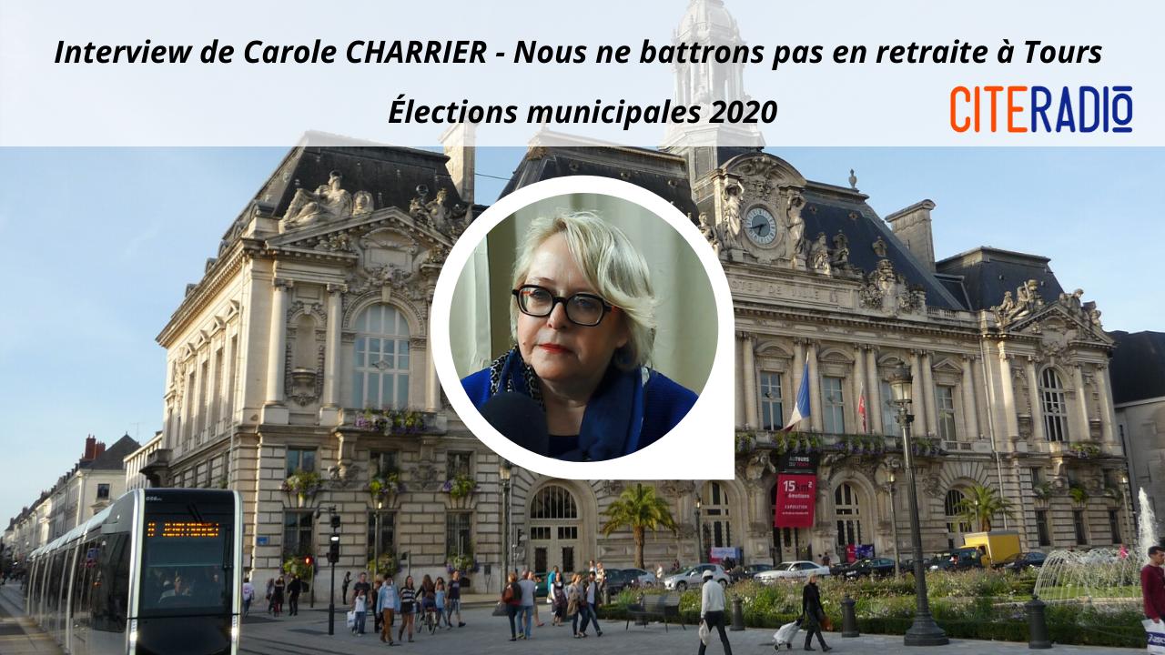 [CITERADIO] Élections Municipales de Tours 2020, Interview des candidats : A votre Tour(s) ! – Carole Charrier, Nous ne battrons pas en retraite à Tours.