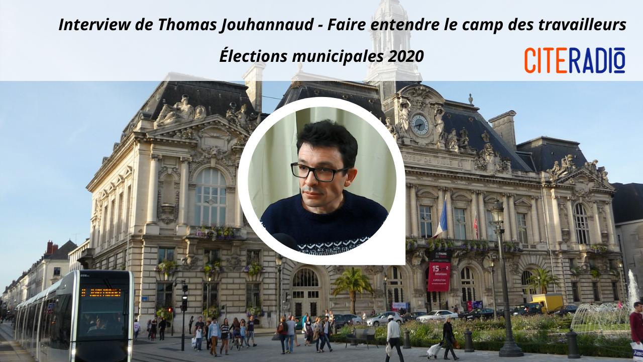 [CITERADIO] Élections Municipales de Tours 2020, Interview des candidats : A votre Tour(s) ! – Thomas Jouhannaud, Lutte Ouvrière – Faire entendre le camp des travailleurs