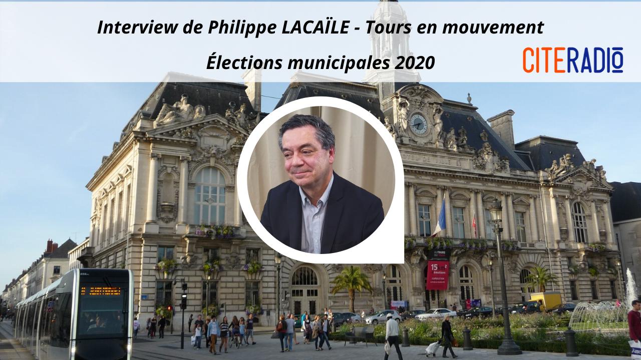 [CITERADIO] Élections Municipales de Tours 2020, Interview des candidats : A votre Tour(s) ! – Philippe Lacaïle, Tours en mouvement