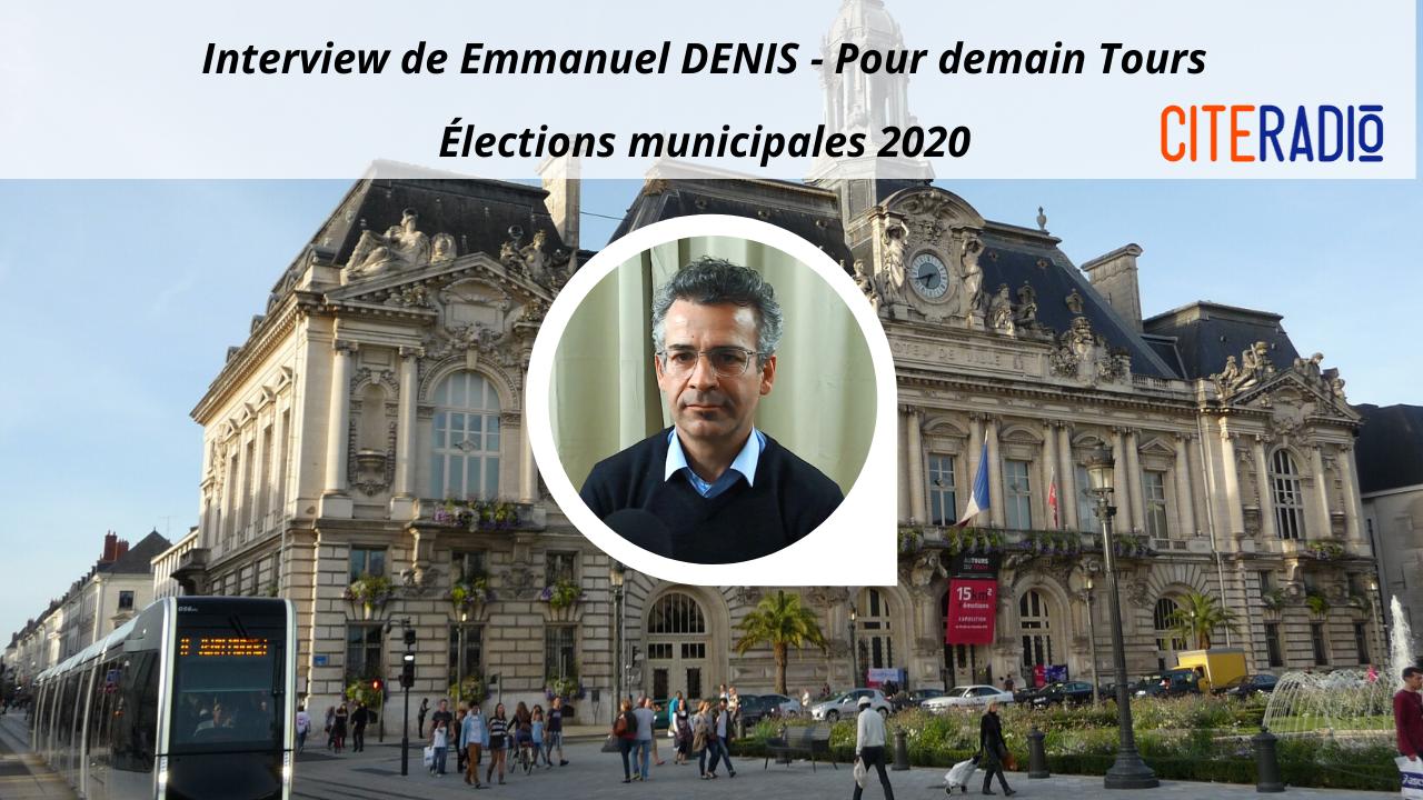 [CITERADIO] Élections Municipales de Tours 2020, Interview des candidats : A votre Tour(s) ! – Emmanuel Denis, Pour Demain, Tours 2020