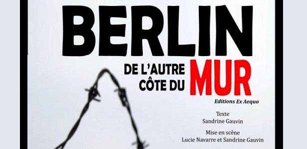 berlin-de-l-autre-cote-du-mur-a-la-folie-theatre